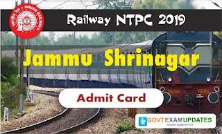 RRB NTPC Jammu Shrinagar Admit Card 2019