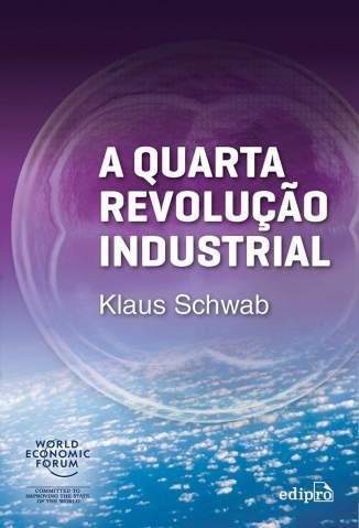 A Quarta Revolução Industrial – Klaus Schwab Download Grátis