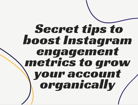 secret tips to boost instagram engangement metrics to grow your account organically