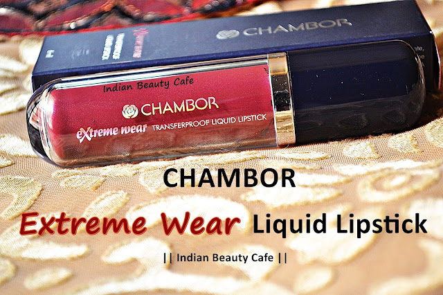 Chambor Extreme Wear Transfer Proof Liquid Lipstick review, swatch, lotd, price, buy online india