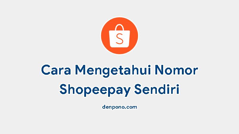 cara cek nomor shopeepay sendiri