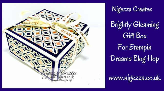 Nigezza Creates with Stampin' Up! Brightly Gleaming Gift Box for Stampin' Dreams Blog Hop