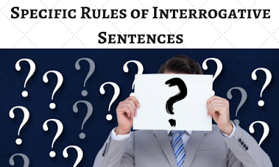 Specific Rules of Interrogative Sentences