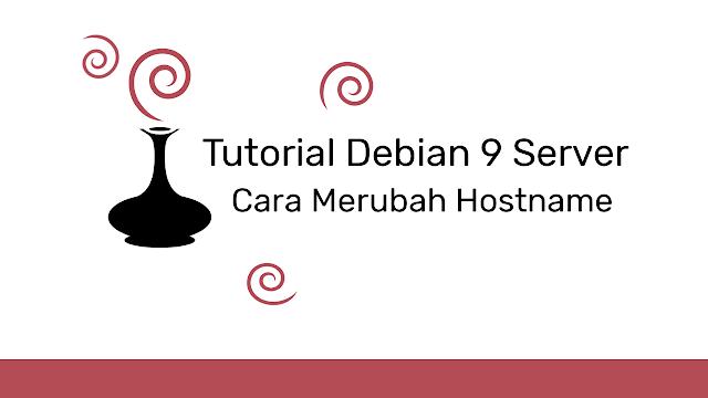 Cara Merubah Hostname Debian 9