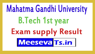 Mahatma Gandhi University B.Tech 1st year supply Exam Results
