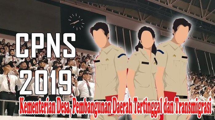 Formasi CPNS 2019 Kementerian Desa, Pembangunan Daerah ...