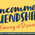 The power of friendship: UNCOMMON FRIENDSHIPS Event Recap