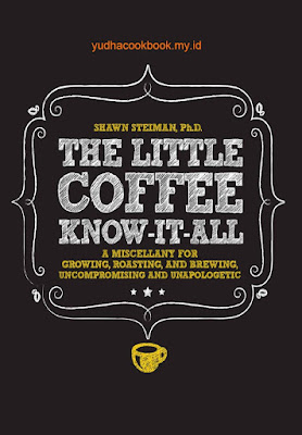 download ebook The Little Coffee Know-It-All: A Miscellany for growing, roasting, and brewing, uncompromising and unapologetic