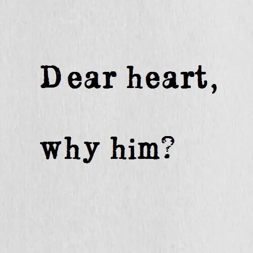 Dear hurt why him