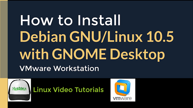 How to Install Debian GNU/Linux 10.5 with GNOME Desktop + VMware Tools on VMware Workstation