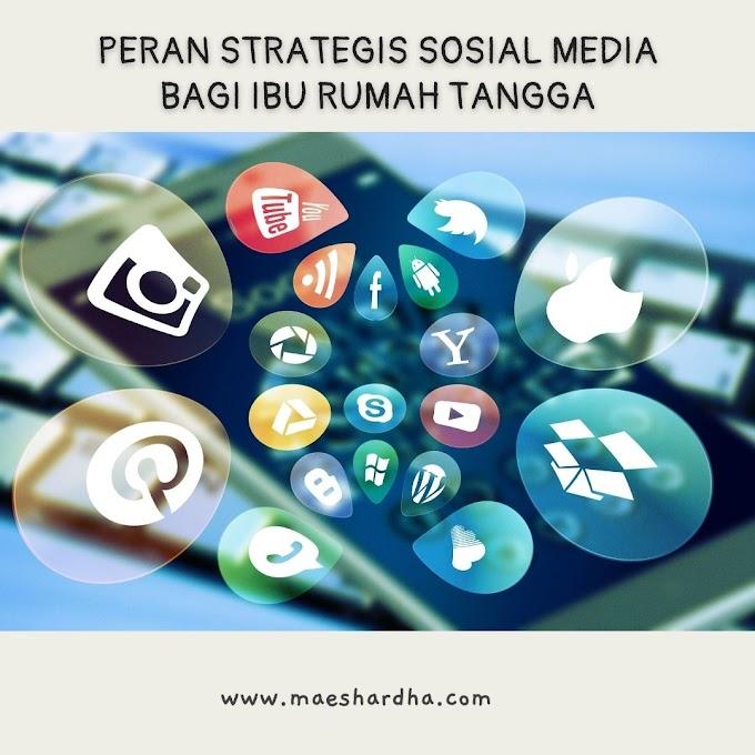 Peran Strategis Sosial Media Bagi Ibu Rumah Tangga