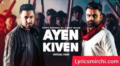 AYEN KIVEN आयें केवें Song Lyrics | Gippy Grewal Ft. Amrit Maan | Latest Punjabi Song 2020