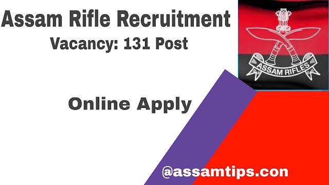 Assam Rifle Shillong Recruitment 2021 For 131 Rifleman & Rifle Women GD Vacancy