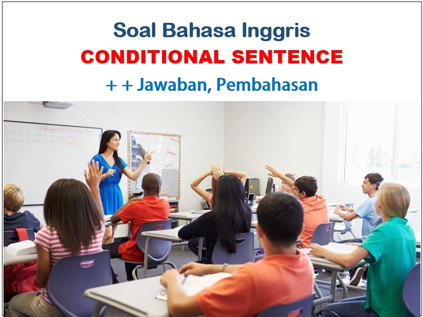 Contoh Soal Conditional Sentence Type 1 2 3 Jawabannya Muttaqin Id