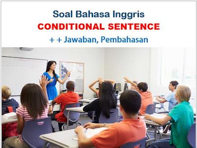 Contoh Soal Conditional Sentence Type 1 2 3 & Jawabannya