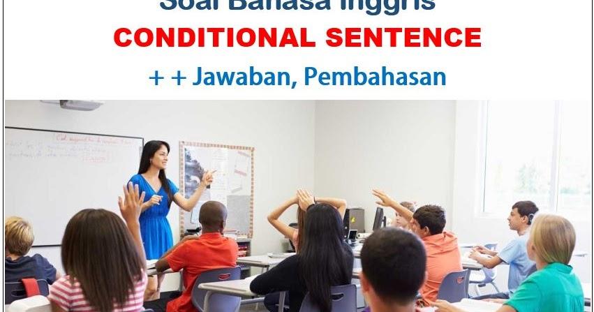 Contoh Soal Conditional Sentence Type 1 2 3 Jawabannya Materi