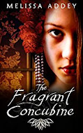 The Fragrant Concubine by Melissa Addey