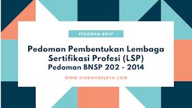 Pedoman BNSP 202 Pedoman Pembentukan Pendirian LSP (Lembaga Sertifikasi Profesi)