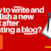 How to write and publish a new post after creating a blog?