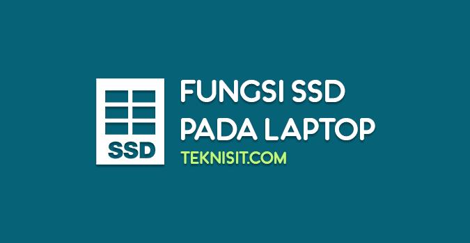 Fungsi SSD pada laptop