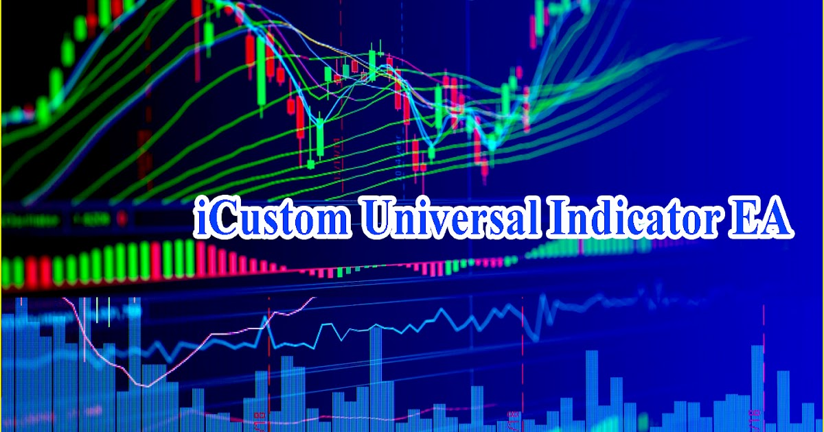 Icustom Universal Indicator Ea Version 3 Released With New