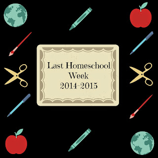 Last Homeschool Week of 2014-2015