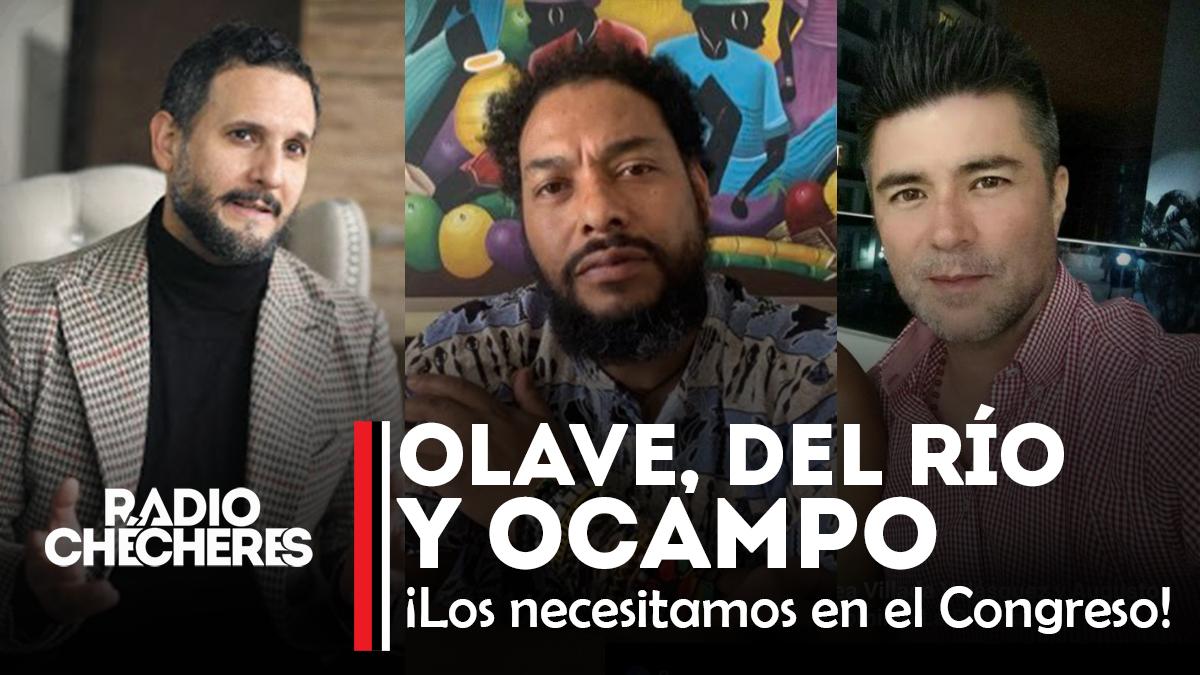 Olave, Del Río y Ocampo, ¡los necesitamos en el Congreso!