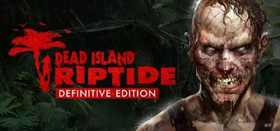 تحميل لعبة ديد ايلاند 2016 Dead Island Riptide Definitive Edition