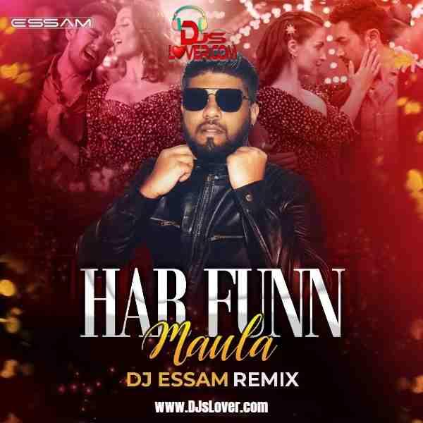 Har Fun Maula Remix DJ Essam mp3 download