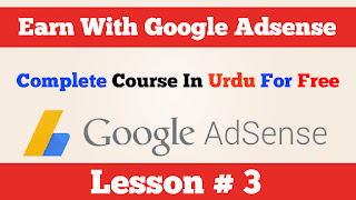 3-How to earn money with google adsense Complete course In Urdu Hindi