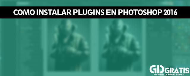 Como Instalar plugin en photoshop 2016 en WINDOWS y MAC que funcione