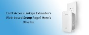Can't Access Linksys Extender's Web-based Setup Page? Here's the Fix!