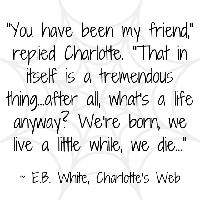 What's life anyway? - Charlotte's Web