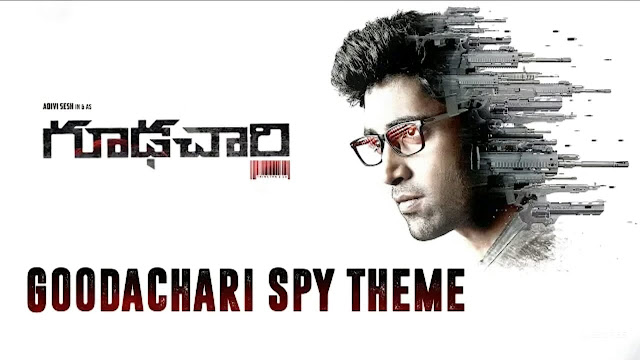 Goodachari Spy Theme | Sricharan Pakala