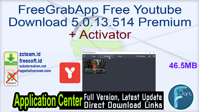 FreeGrabApp Free Youtube Download 5.0.13.514 Premium + Activator_ ZcTeam.id