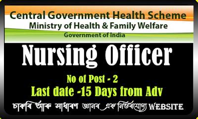 CGHS Dibrugarh and Silchar Recruitment - Nursing Officer