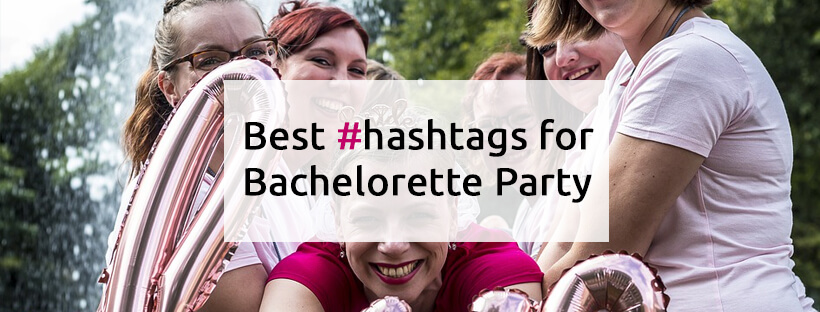 Best Hashtag for Bachelorette  Party on Instagram, Facebook, Twitter, Tumblr