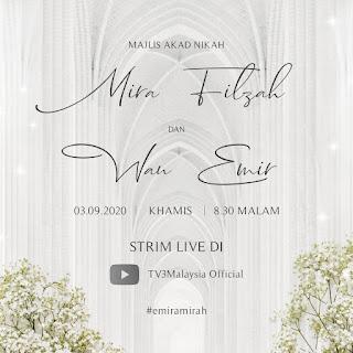 Live Streaming Perkahwinan Mira Filzah dan Wan Emir (3 September 2020)