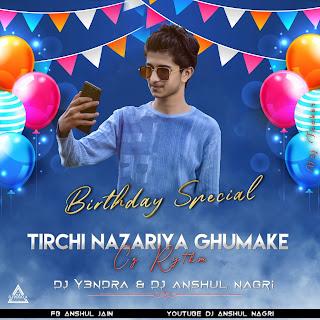 TIRCHI NQZARIYA (REMIX) - DJ Y3NDRA X DJ ANSHUL