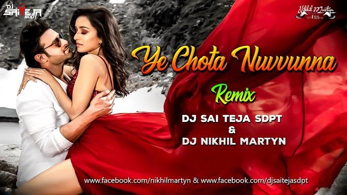 Ye Chota Nuvunna Remix | Sahoo | Dj Nikhil Martyn X Dj Sai Teja Sdpt