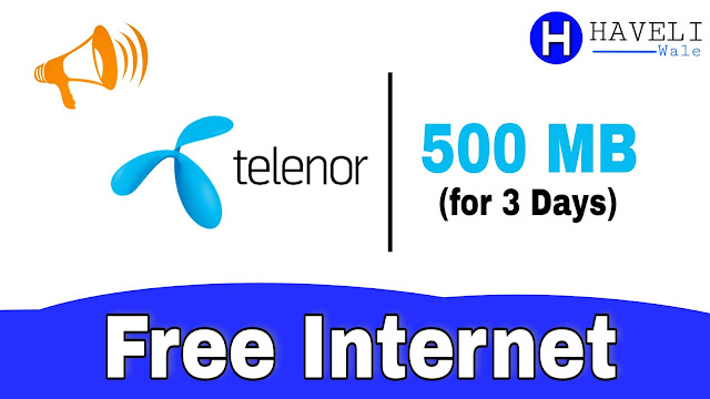 500MB Telenor Free Internet, Telenor Internet Offers, telenor, my telenor app, telenor internet,