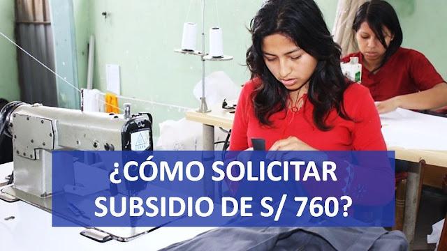 Solicitar subsidio de desempleo, conoce como acceder al subsidio de 760 soles por suspensión perfecta
