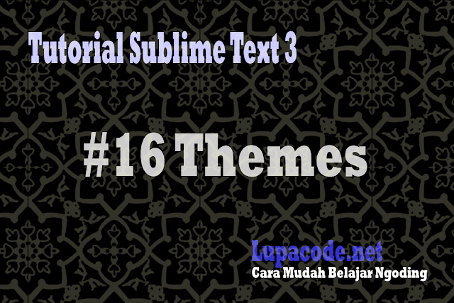 Tutorial Sublime Text 3 Memasang Theme