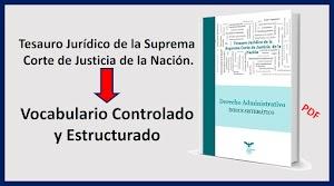 Tesauro Jurídico de la Suprema Corte de Justicia de la Nación. Vocabulario Controlado y Estructurado