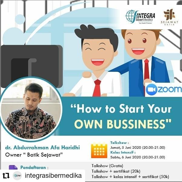 """Talkshow """"How To Start Your OWN BUSINESS"""" dan Kelas Intensif """"HOW TO MAKE A BUSSINESS PLAN"""" untuk sejawat yang ingin memulai sebuah bisnis. ."""
