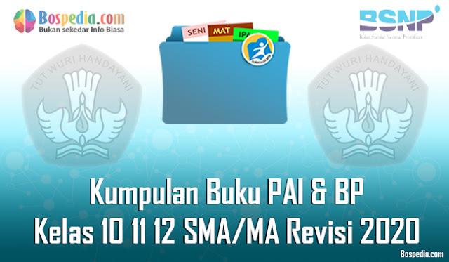 Kumpulan Buku PAI & BP Kelas 10 11 12 SMA/MA Revisi 2020