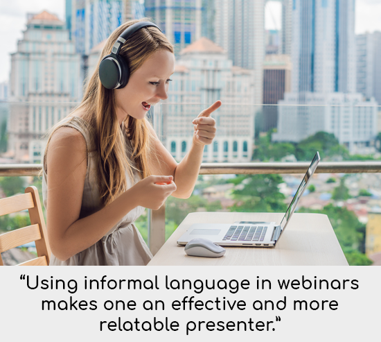 Keeping Your Language Casual and Why It Works in Webinars