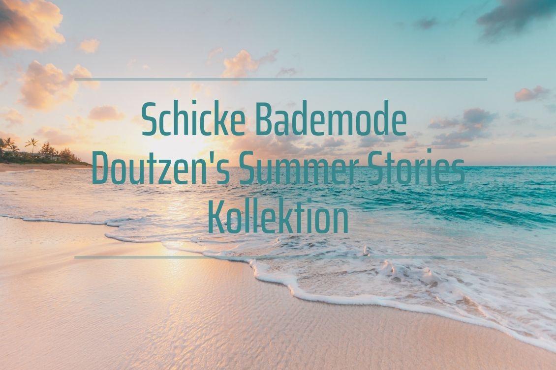 Schicke Bademode - die neue Doutzen's Summer Stories Kollektion