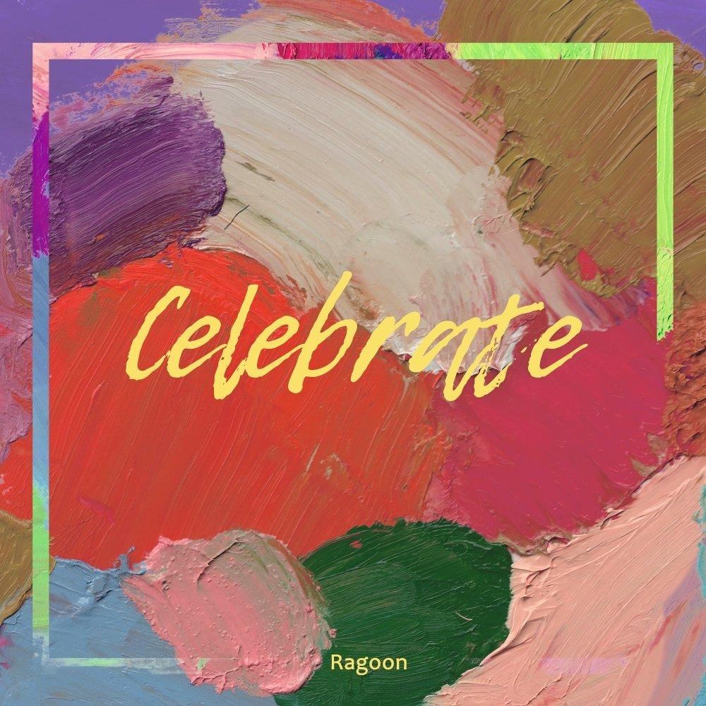 Ragoon – Celebrate – Single