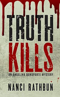 Truth Kills - Angelina Bonaparte Mysteries Book 1 by Nanci Rathbun